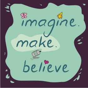 Imagine. Make. Believe